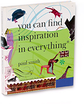 You Can Find Inspiration in Everything Paul Smith